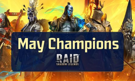 Raid Shadow Legends : Champions de mai (05.05.21)
