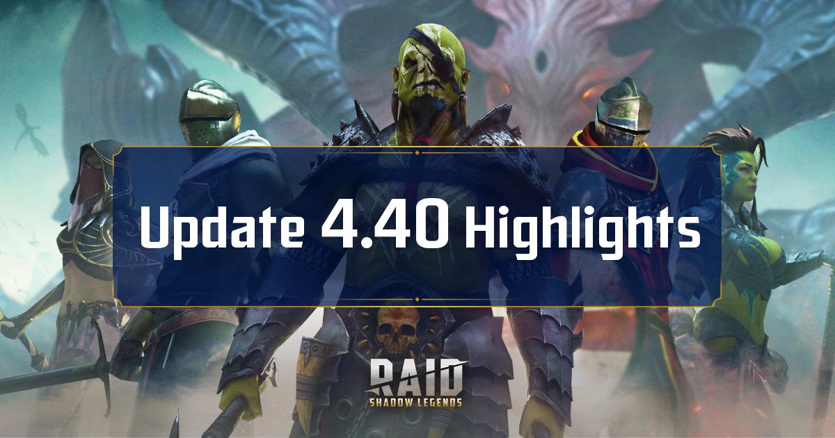 Raid Shadow Legends : Mise à jour 4.40 – Points forts